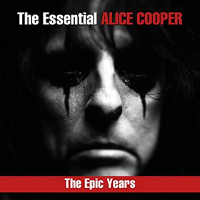 2018 The Essential Alice Cooper: The Epic Years