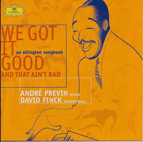1999 & David Finck – We Got It Good And That Ain't Bad: An Ellington Songbook