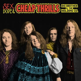2018 Big Brother & The Holding Company & Janis Joplin – Sex Dope & Cheap Thrills
