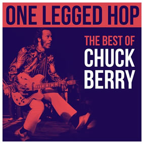 2018 One Legged Hop – The Best Of Chuck Berry