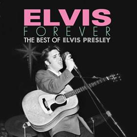 2017 Elvis Forever The Best of Elvis Presley