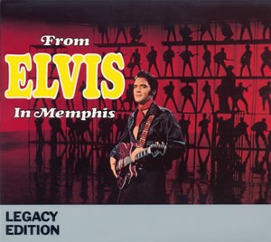 1969 From Elvis In Memphis – 40th Anniversary Legacy Edition