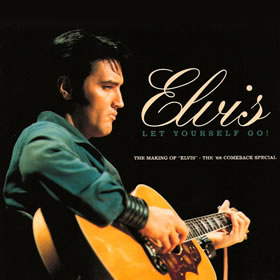 "2006 Let Yourself Go! – The Making Of ""Elvis"" – The '68 Comeback Special"
