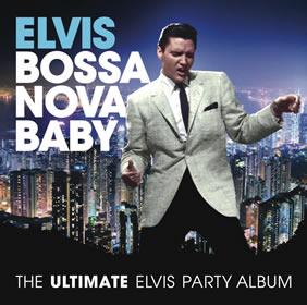 2014 Bossa Nova Baby: The Ultimate Elvis Party Album