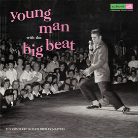 2011 Young Man With The Big Beat The Complete '56 Elvis Presley Masters – 55th Anniversary