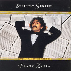 "1997 Strictly Genteel: A ""Classical"" Introduction To Frank Zappa"