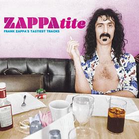 2016 ZAPPAtite – Frank Zappa's Tastiest Tracks