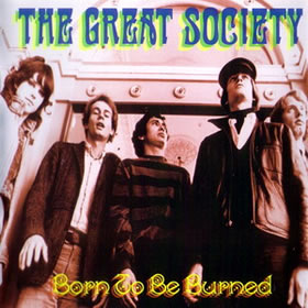 1995 The Great Society – Born To Be Burned 1965