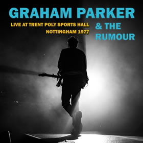 2019 & The Rumour – Live At Trent Poly Sports Hall Nottingham 1977 – Live