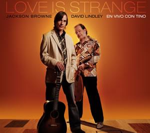 2010 David Lindley – Love Is Strange: En Vivo Con Tino