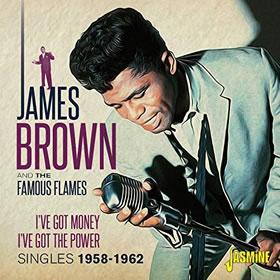 2019 & The Famous Flames – I've Got Money, I've Got The Power – Singles 1958-1962