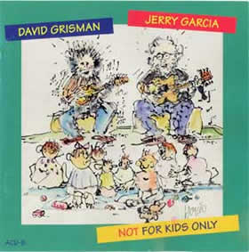 1993 & David Grisman – Not For Kids Only