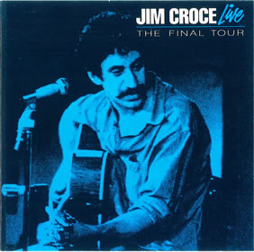 1990 Jim Croce Live: The Final Tour