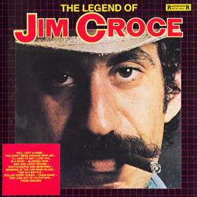 1984 The Legend Of Jim Croce: All His Greatest Hits