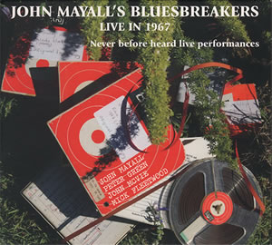 2015 John Mayall's Bluesbreakers – Live In 1967 Vol.1