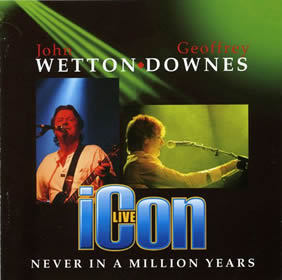 2006 & Geoffrey Downes – Icon Live: Never In A Million Years