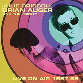 2019 & Brian Auger & The Trinity – Live On Air 1967-68