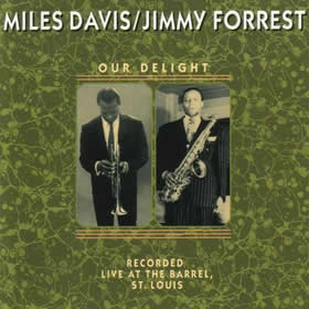 1952 & Jimmy Forrest – Our Delight