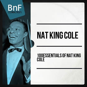 2014 100 Essentials Of Nat King Cole