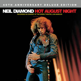 1972 Hot August Night – 40th Anniversary Deluxe Edition