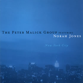 2003 The Peter Malick Group featuring Norah Jones – New York City