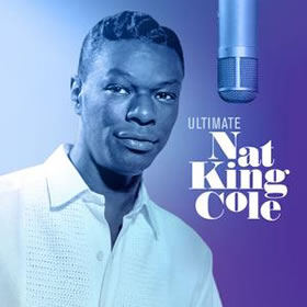 2019 Ultimate Nat King Cole