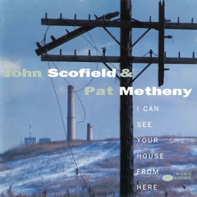 1994 & John Scofield – I Can See Your House From Here