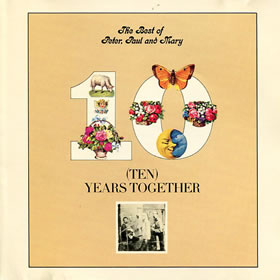 1970 Ten Years Together – The Best of Peter Paul and Mary