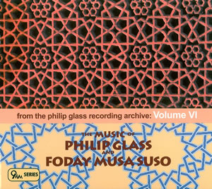 2011 From The Philip Glass Recording Archive Volume VI: The Music of Philip Glass and Foday Musa Suso