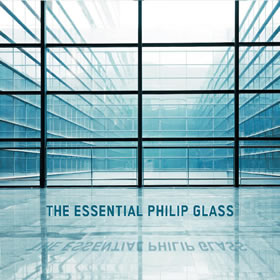 2012 The Essential Philip Glass – Deluxe Edition