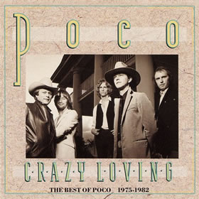 1989 Crazy Loving: The Best of Poco 1975-1982