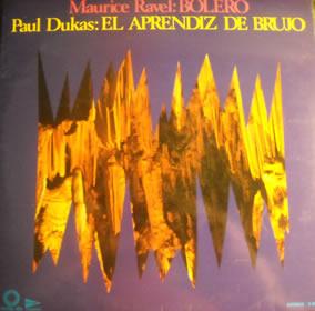 1973 Ravel: Bolero – Paul Dukas: El Aprendiz De Brujo