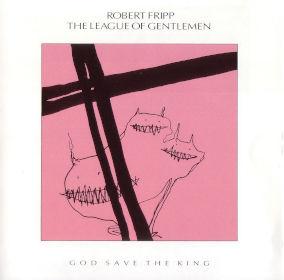 1985 League of Gentlemen – God Save The King