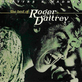 1997 Martyrs & Madmen – The Best Of Roger Daltrey