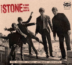 2009 More Stoned Than You'll Ever Be – The Rolling Stones Anthology 1963-1971
