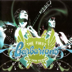 2007 & The First Barbarians – Live From Kilburn 1974